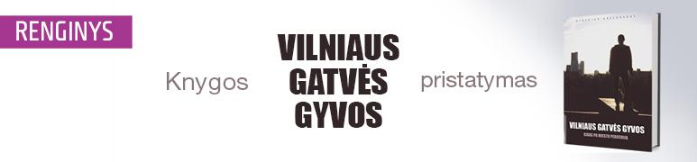 """Knygos """"VILNIAUS GATVĖS GYVOS"""" pristatymas"""